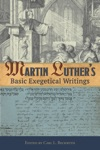 Martin Luthers Basic Exegetical Writings