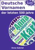 Deutsche Vornamen der letzten 500 Jahre
