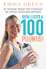 Emma Green - How I Lost a 100 Pounds! My Personal Weight Loss Strategies for Optimal Health and Happiness artwork