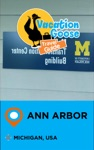 Vacation Goose Travel Guide Ann Arbor Michigan USA