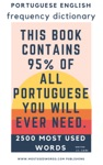 Portuguese English Frequency Dictionary  - Essential Vocabulary - 2500 Most Used Words