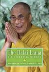 The Dalai Lama His Essential Wisdom