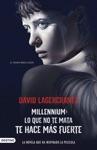Lo Que No Te Mata Te Hace Ms Fuerte Serie Millennium 4