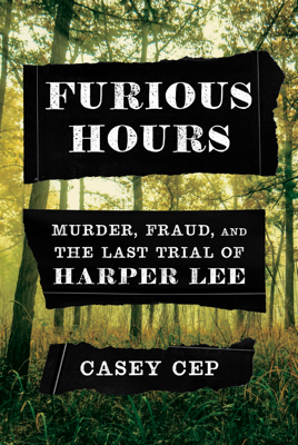 Casey Cep - Furious Hours book