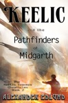 Keelic And The Pathfinders Of Midgarth
