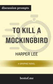 To Kill a Mockingbird: A Graphic Novel by Harper Lee (Discussion Prompts) PDF Download