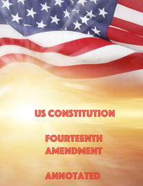 US Constitution  Fourteenth Amendment Annotated