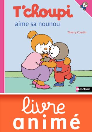 T'choupi aime sa nounou - Thierry Courtin