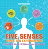 Five Senses Times Ten Experiments - Science Book For Kids Age 7-9  Childrens Science Education Books