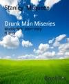 Drunk Man Miseries