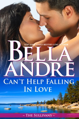 Bella Andre - Can't Help Falling in Love
