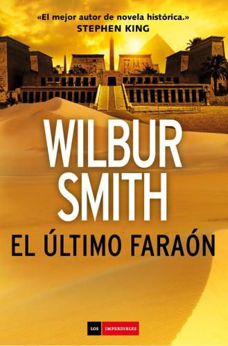 Wilbur Smith - El último faraón