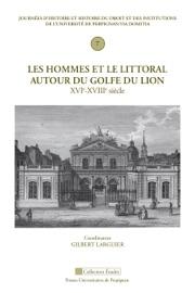 Les Hommes Et Le Littoral Autour Du Golfe Du Lion Xvie Xviiie Si Cle