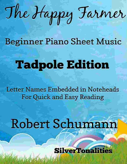 The Happy Farmer Beginner Piano Sheet Music Tadpole Edition by  SilverTonalities & Robert Schumann on Apple Books