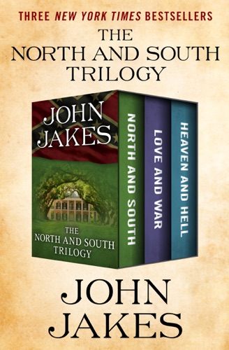 John Jakes - The North and South Trilogy