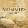 How Are Mummies Made Archaeology Quick Guide  Childrens Archaeology Books
