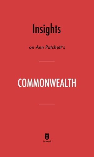 Instaread - Insights on Ann Patchett's Commonwealth by Instaread