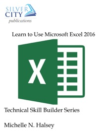 Learn to Use Microsoft Excel 2016 - Michelle N. Halsey