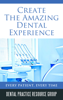Dental Practice Resource Group - Creating The Amazing Dental Visit: Every Patient, Every Visit artwork