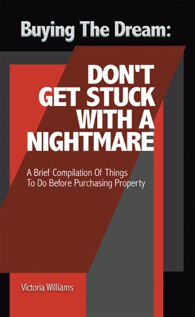 Buying the Dream: Don'T Get Stuck with a Nightmare by Victoria Williams on  Apple Books