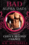 Codys Second Chance Bad Alpha Dads