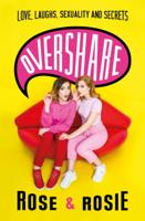 Rose Ellen Dix & Rosie Spaughton - Overshare artwork