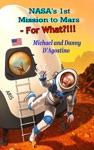NASAs 1st Mission To Mars - For What