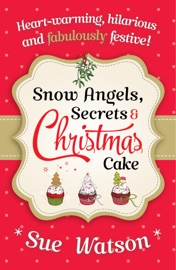 Snow Angels, Secrets and Christmas Cake PDF Download