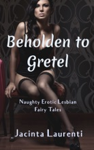 Beholden To Gretel