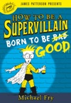 How To Be A Supervillain Born To Be Good