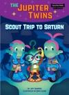 Scout Trip To Saturn Book 3