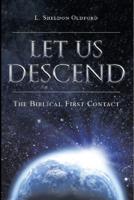 L. Sheldon Oldford - Omittamus Descendam: The Biblical First Contact artwork
