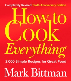 How to Cook Everything (Completely Revised 10th Anniversary Edition) read online