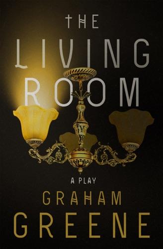 Graham Greene - The Living Room