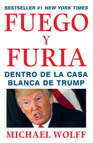 Michael Wolff - Fuego y Furia