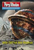 Perry Rhodan 2958: Jede Zeit hat ihre Drachen (Heftroman)