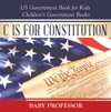 C Is For Constitution - US Government Book For Kids  Childrens Government Books