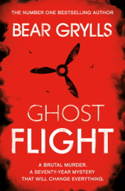 Bear Grylls: Ghost Flight - Bear Grylls book summary