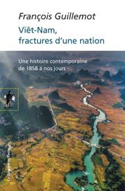 Viêt-Nam, fractures d'une nation