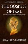The Gospels Of Izal The Astounding Secrets Of The World Before