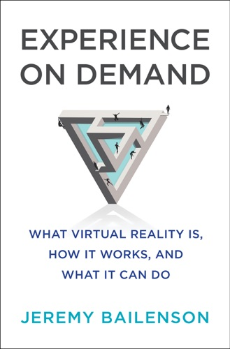 Experience on Demand: What Virtual Reality Is, How It Works, and What It Can Do E-Book Download