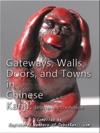 Gateways Walls Doors And Towns In Chinese Kanji Debunking Confusion