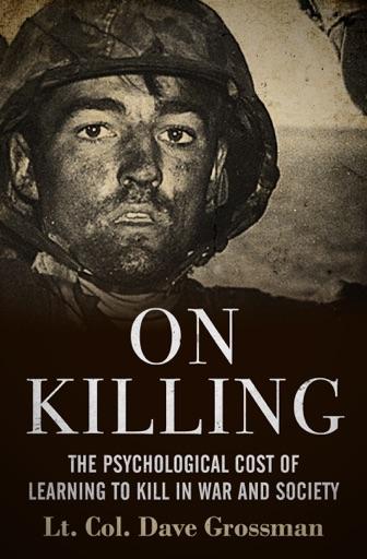 On Killing - Lt. Col. Dave Grossman