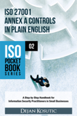 ISO 27001 Annex A Controls in Plain English