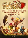 Clash Of Clans Game How To Download For Android PC IOS Kindle  Tips