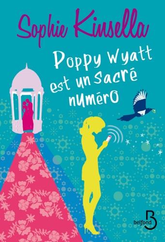 Sophie Kinsella - Poppy Wyatt est un sacré numéro