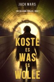 Koste Es Was Es Wolle: Ein Luke Stone Thriller—Buch 1 PDF Download