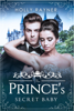 The Prince's Secret Baby - Holly Rayner