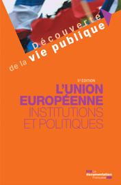 L'Union européenne : Institutions et politiques - 5e édition