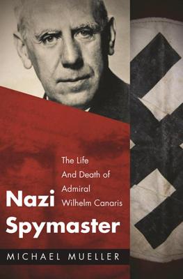 Nazi Spymaster - Michael Mueller book
